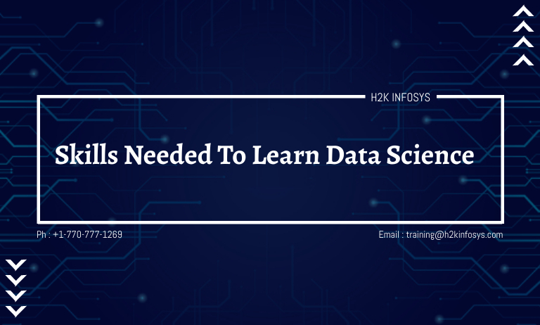Skills Needed To Learn Data Science