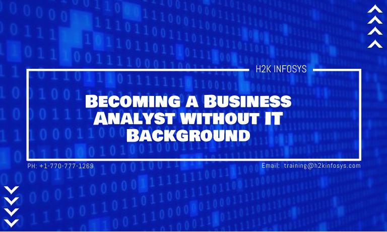 Becoming a Business Analyst without IT Background