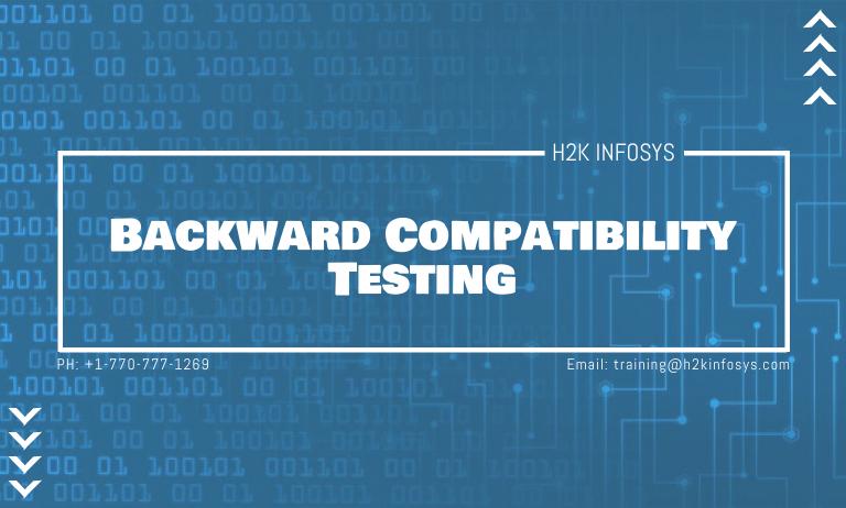 Backward Compatibility Testing