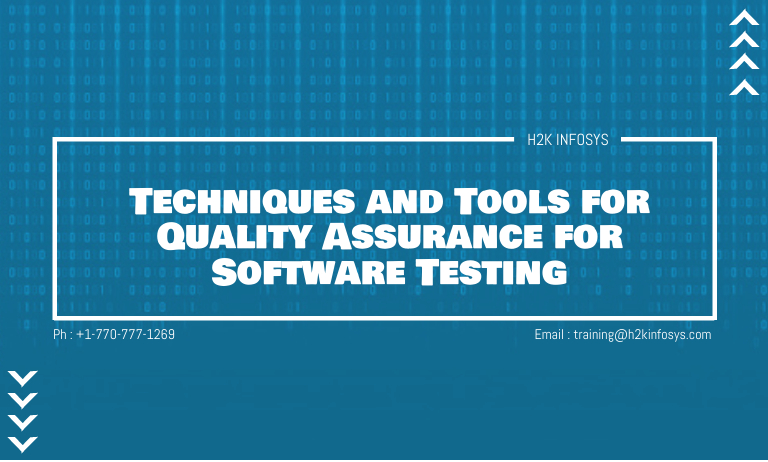 Techniques and Tools for Quality Assurance for Software Testing