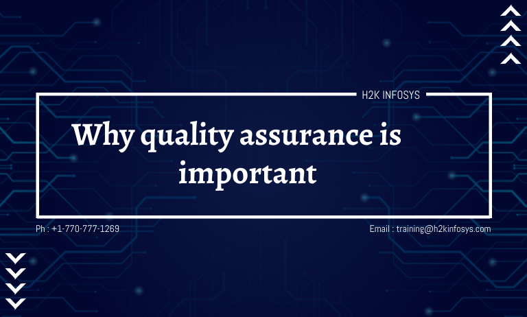 Why quality assurance is important